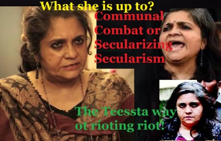 Teesta way of rioting riot