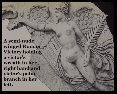 A semi-nude winged Roman Victory holding a victors wreath in her right hand and victors palm-branch in her left.