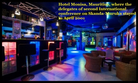 Hotel Monisa, Mauritius, where the delegates of second International conference on Skanda-Muruka stayed in April 2001